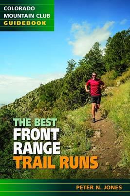 Best Front Range Trail Runs by Peter Jones