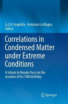 Correlations in Condensed Matter under Extreme Conditions: A tribute to Renato Pucci on the occasion of his 70th birthday by G. G. N. Angilella