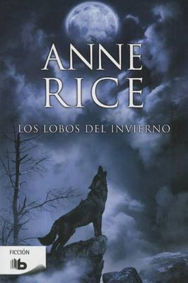 Los Lobos del Invierno by Professor Anne Rice