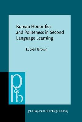 Korean Honorifics and Politeness in Second Language Learning by Lucien Brown