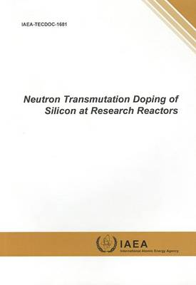 Neutron Transmutation Doping of Silicon at Research Reactors by International Atomic Energy Agency