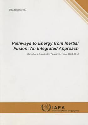 Pathways to energy from inertial fusion by International Atomic Energy Agency