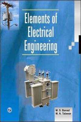 Elements of Electrical Engineering by M. S. Banadam