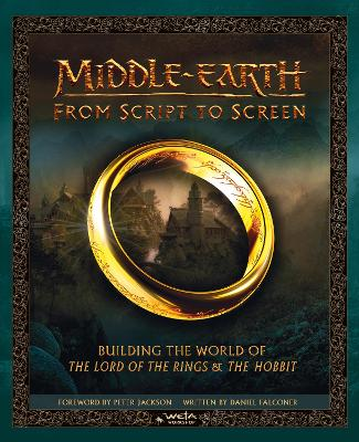 Middle-earth: From Script to Screen by Daniel Falconer