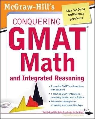 McGraw-Hills Conquering the GMAT Math and Integrated Reasoning by Robert Moyer