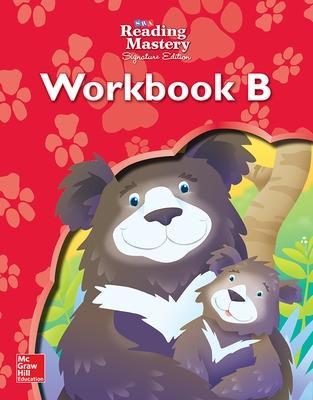 Reading Mastery Reading/Literature Strand Grade K, Workbook B by McGraw Hill