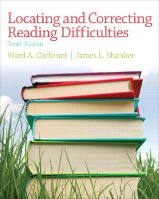 Locating and Correcting Reading Difficulties by James L. Shanker