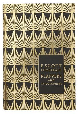 Flappers and Philosophers: The Collected Short Stories of F. Scott Fitzgerald by F. Scott Fitzgerald