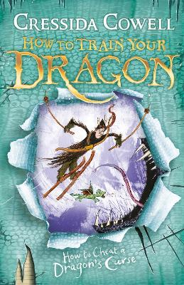 How to Train Your Dragon: #4 How To Cheat A Dragon's Curse by Cressida Cowell