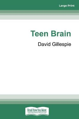 Teen Brain by David Gillespie