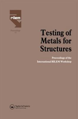 Testing of Metals for Structures by Federico Mazzolani