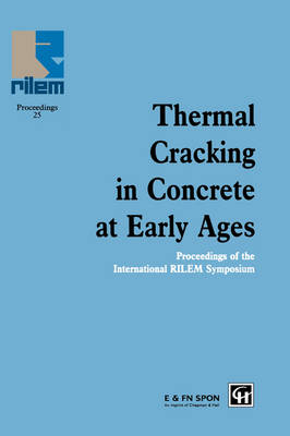 Thermal Cracking in Concrete at Early Ages by R. Springenschmid