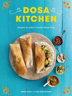 Dosa Kitchen by Nash Patel