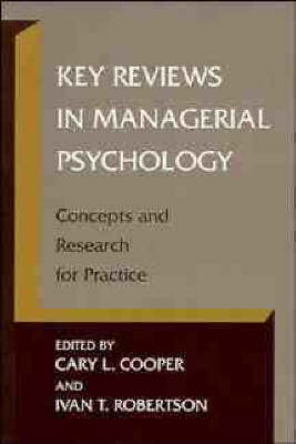 Key Reviews in Managerial Psychology: Concepts and Research for Practice by Cary L. Cooper