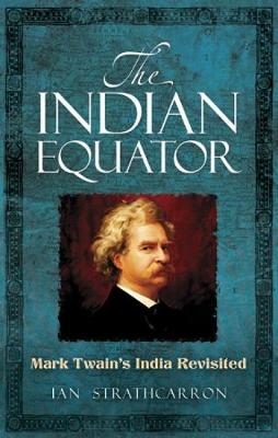 The Indian Equator by Ian Strathcarron