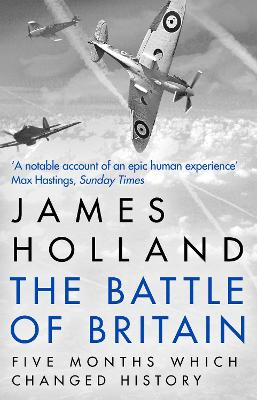 The Battle of Britain by James Holland