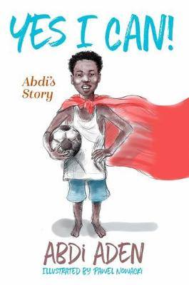 Yes I Can!: Abdi's Story book