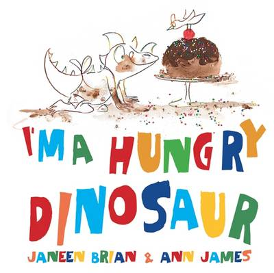 I'm a Hungry Dinosaur by Janeen Brian