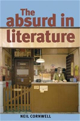 The Absurd in Literature by Neil Cornwell