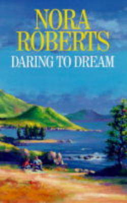 Daring to Dream by Nora Roberts