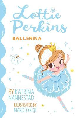 Lottie Perkins, Ballerina by Katrina Nannestad