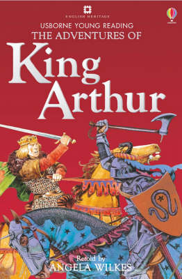 The Amazing Adventures of King Arthur by Angela Wilkes