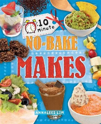 10 Minute Crafts: No-Bake Makes by Annalees Lim