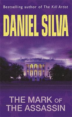 Mark Of The Assassin by Daniel Silva