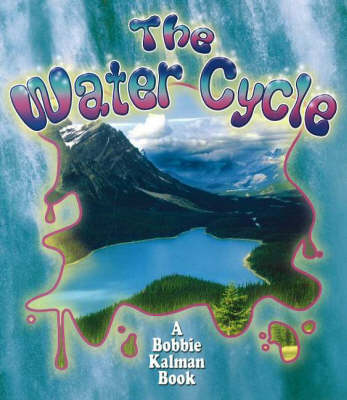 The Water Cycle by Rebecca Sjonger