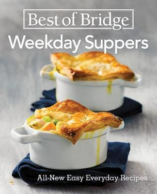 Best of Bridge Weekday Suppers: All New Easy Everyday Recipes by Emily Richards
