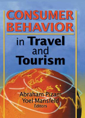 Consumer Behavior in Travel and Tourism by Kaye Sung Chon