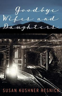 Goodbye Wifes and Daughters by Susan Kushner Resnick