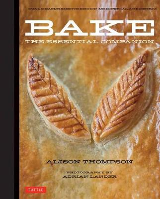Bake: The Essential Companion by Alison Thompson