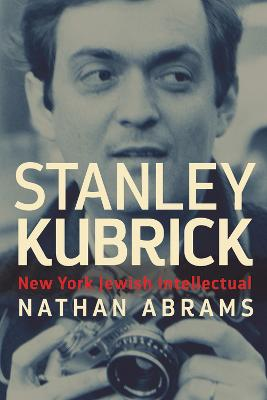 Stanley Kubrick by Nathan Abrams