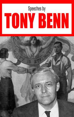 Speeches by Tony Benn by Tony Benn