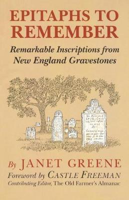 Epitaphs to Remember by Janet Greene