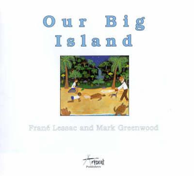 Our Big Island by Mark Greenwood