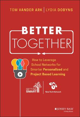 Better Together by Tom Vander Ark