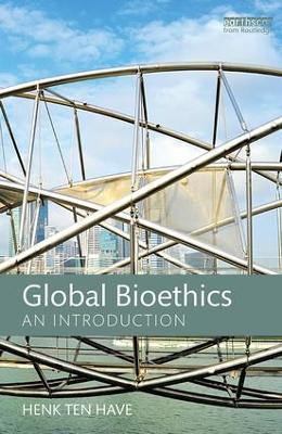 Global Bioethics by Henk Ten Have