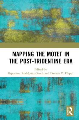 Mapping the Motet in the Post-Tridentine Era book