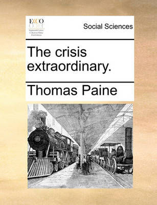 The Crisis Extraordinary by Thomas Paine
