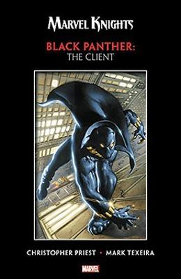 Marvel Knights Black Panther By Priest & Texeira: The Client by Christopher Priest