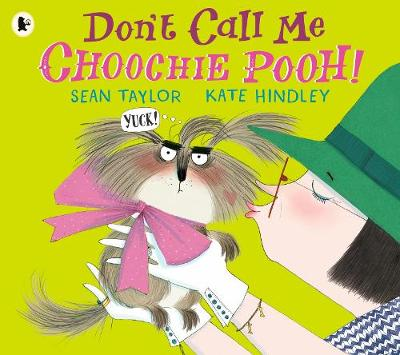 Don't Call Me Choochie Pooh! by Kate Hindley