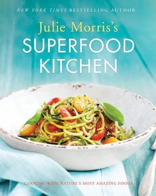 Julie Morris's Superfood Kitchen by Julie Morris