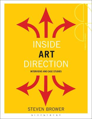 Inside Art Direction: Interviews and Case Studies by Steven Brower