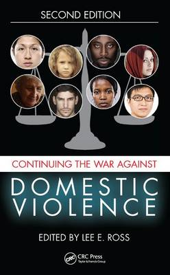 Continuing the War Against Domestic Violence, Second Edition by Lee E. Ross