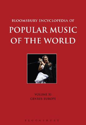 Bloomsbury Encyclopedia of Popular Music of the World, Volume 11 by David Horn