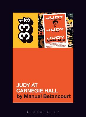 Judy Garland's Judy at Carnegie Hall by Manuel Betancourt