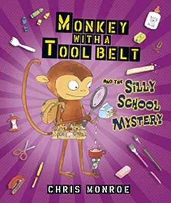 Monkey with a Tool Belt and the Silly School Mystery book