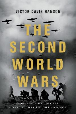 The Second World Wars: How the First Global Conflict Was Fought and Won book